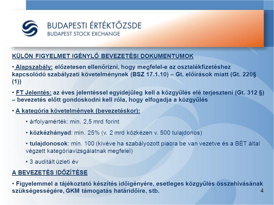 KÜLÖN FIGYELMET IGÉNYLŐ BEVEZETÉSI DOKUMENTUMOK