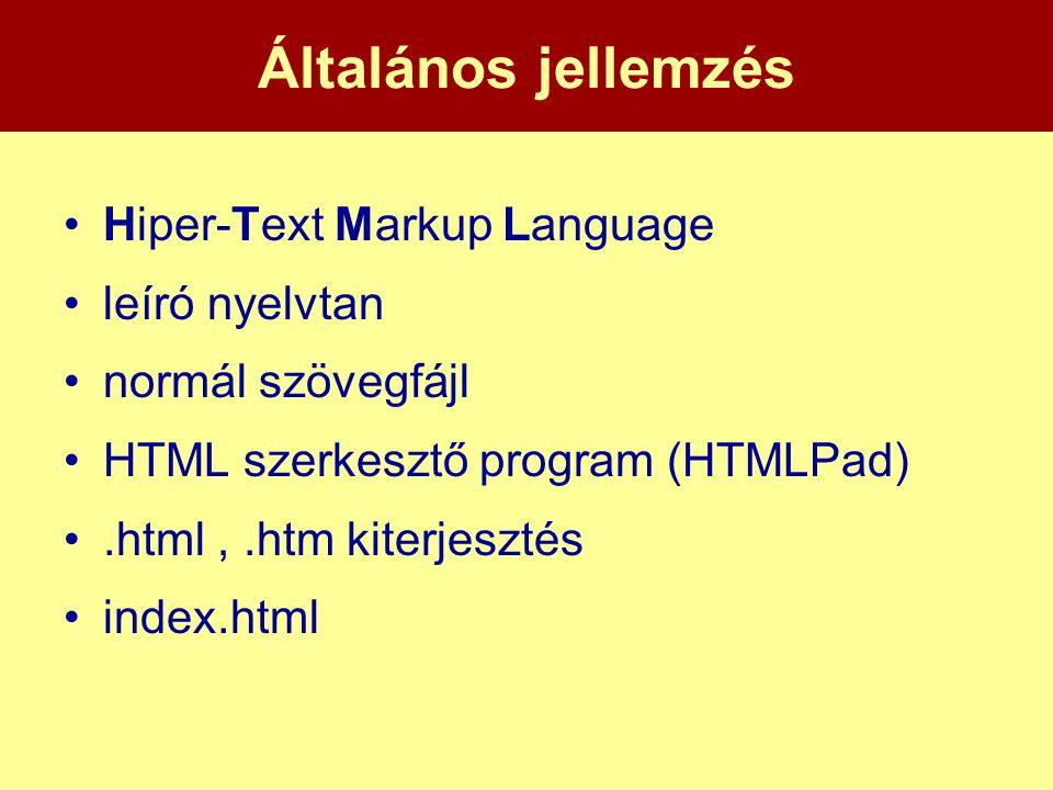 Általános jellemzés Hiper-Text Markup Language leíró nyelvtan