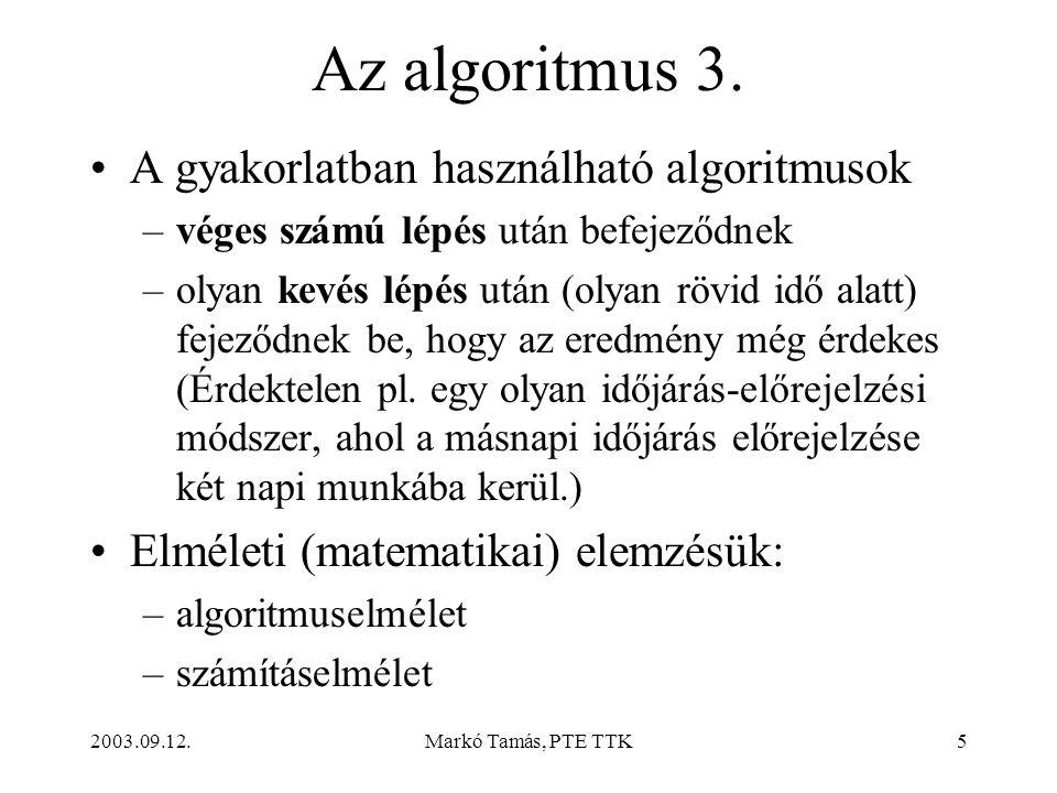 Az algoritmus 3. A gyakorlatban használható algoritmusok