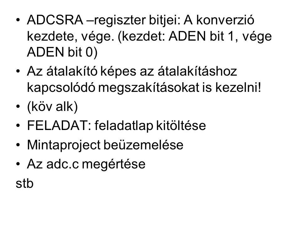 ADCSRA –regiszter bitjei: A konverzió kezdete, vége