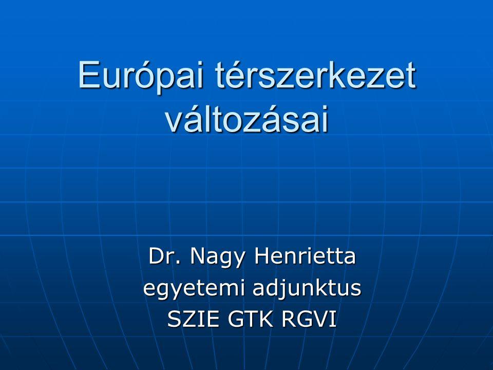 Európai térszerkezet változásai