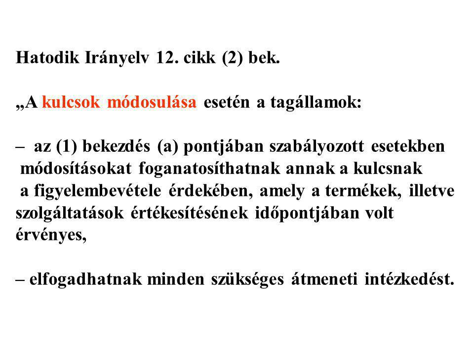 Hatodik Irányelv 12. cikk (2) bek.