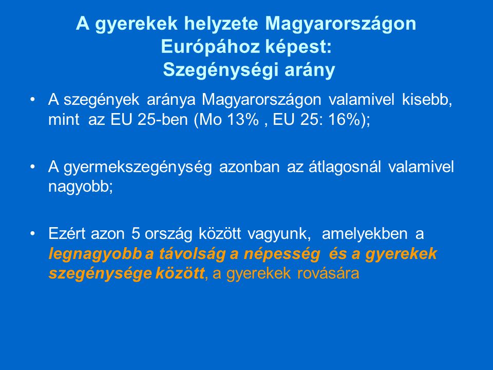 A gyerekek helyzete Magyarországon Európához képest: Szegénységi arány