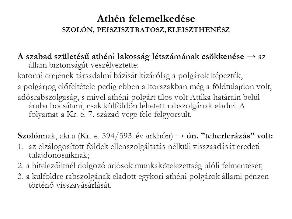 Athén felemelkedése SZOLÓN, PEISZISZTRATOSZ, KLEISZTHENÉSZ