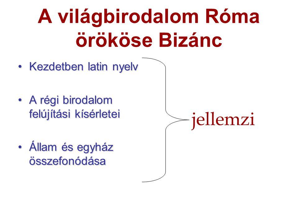 A világbirodalom Róma örököse Bizánc