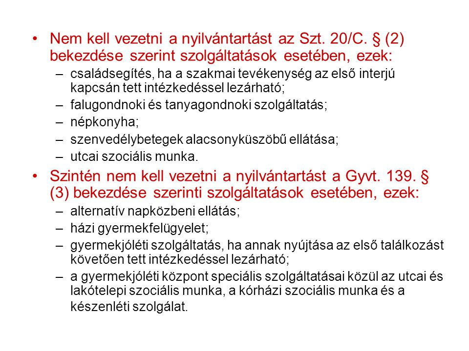 Nem kell vezetni a nyilvántartást az Szt. 20/C