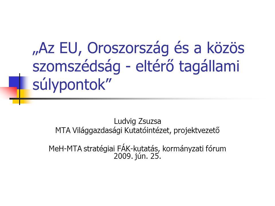 """""""Az EU, Oroszország és a közös szomszédság - eltérő tagállami súlypontok"""