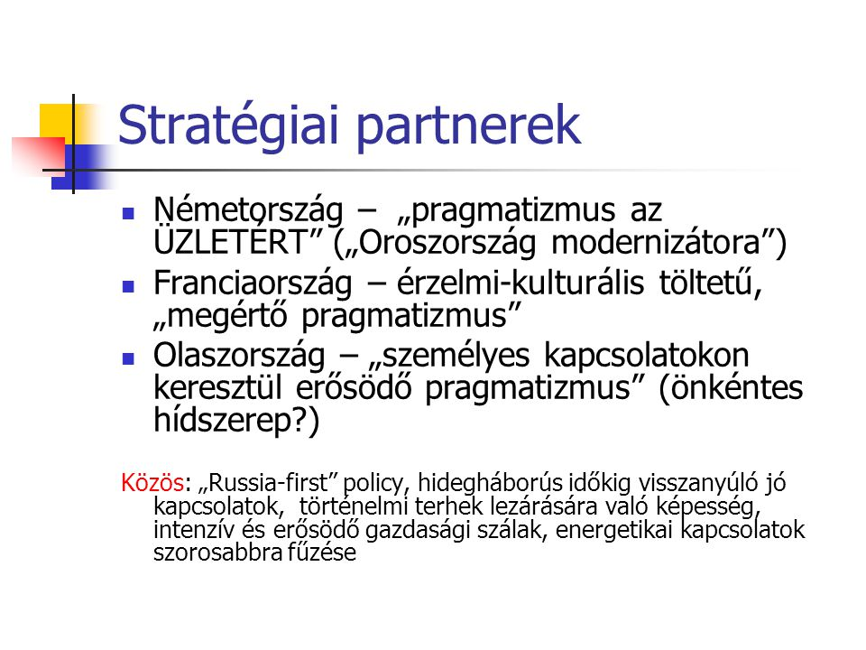 """Stratégiai partnerek Németország – """"pragmatizmus az ÜZLETÉRT (""""Oroszország modernizátora )"""