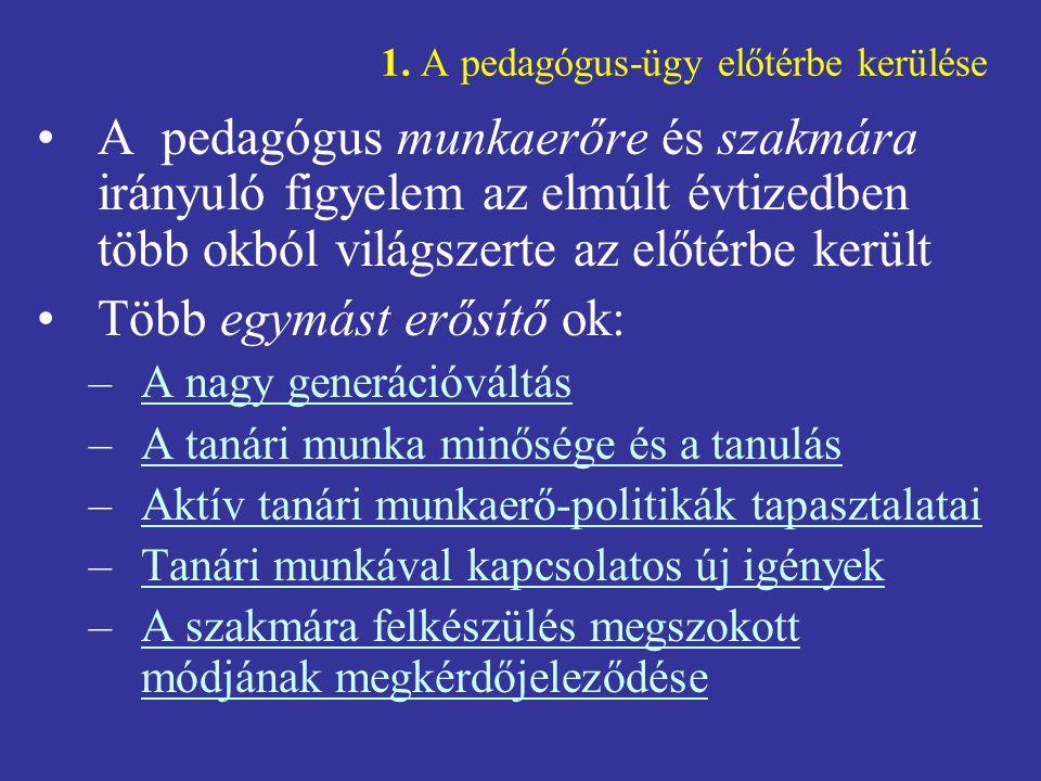 1. A pedagógus-ügy előtérbe kerülése