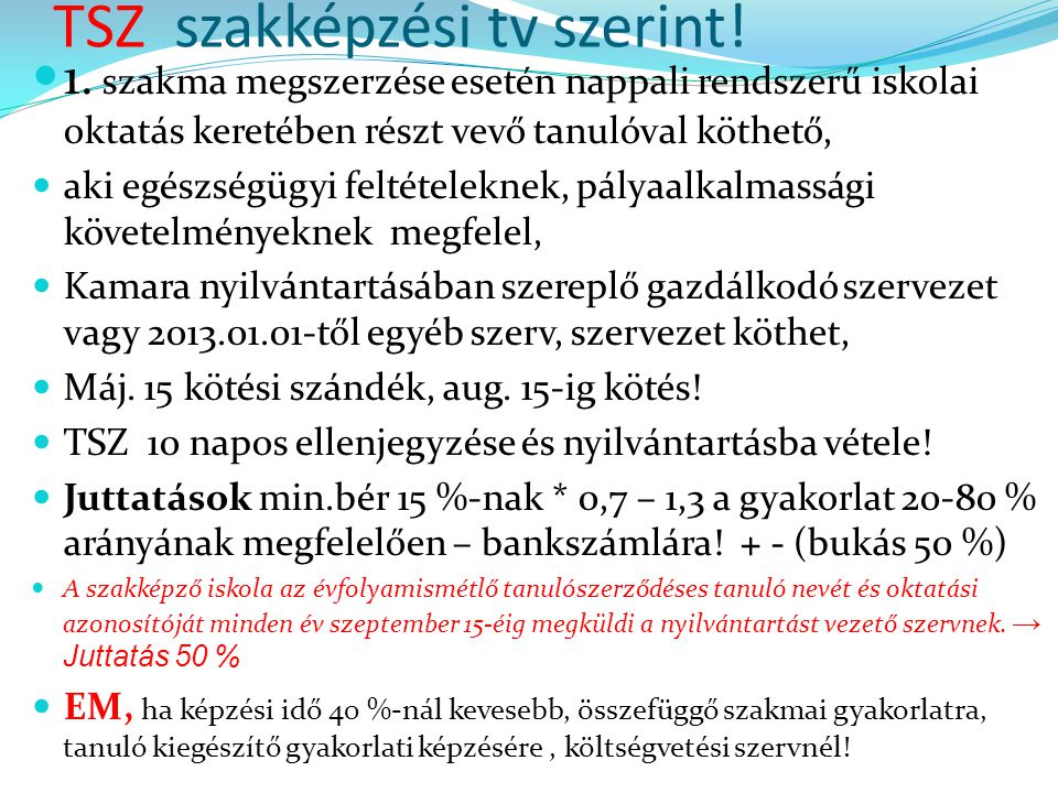 TSZ szakképzési tv szerint!