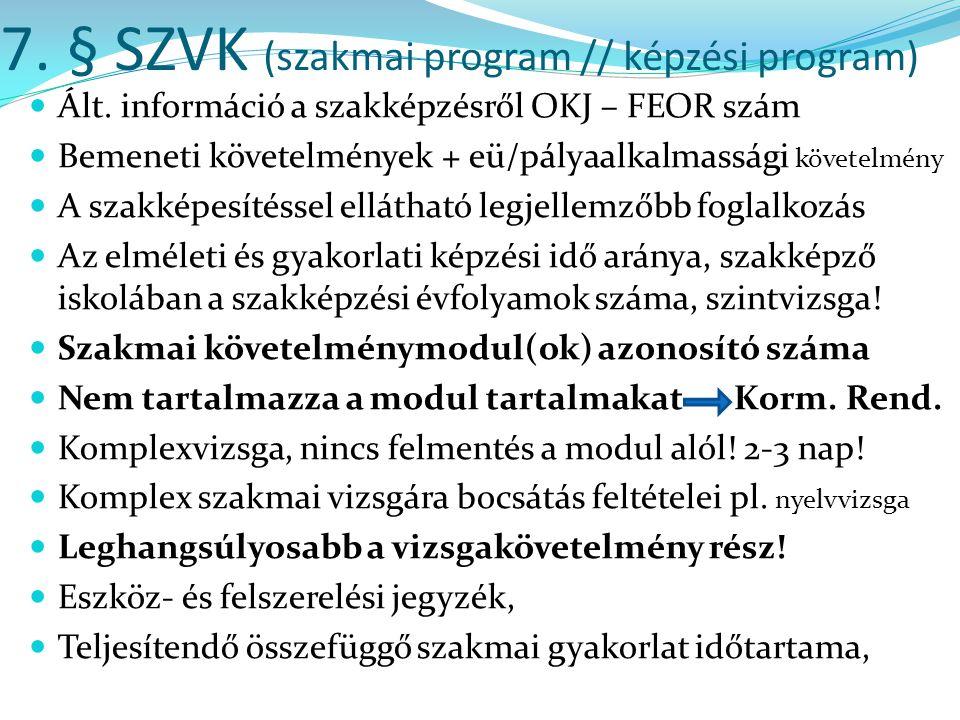 7. § SZVK (szakmai program // képzési program)