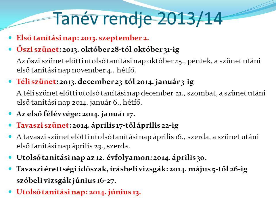 Tanév rendje 2013/14 Első tanítási nap: 2013. szeptember 2.