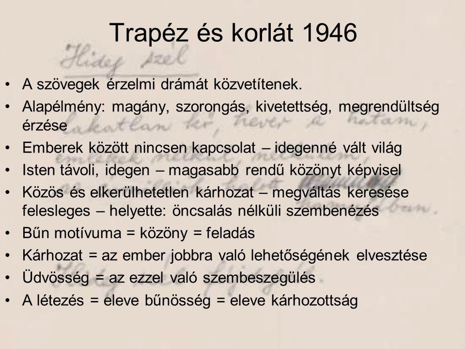 Trapéz és korlát 1946 A szövegek érzelmi drámát közvetítenek.