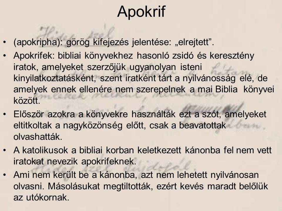 """Apokrif (apokripha): görög kifejezés jelentése: """"elrejtett ."""
