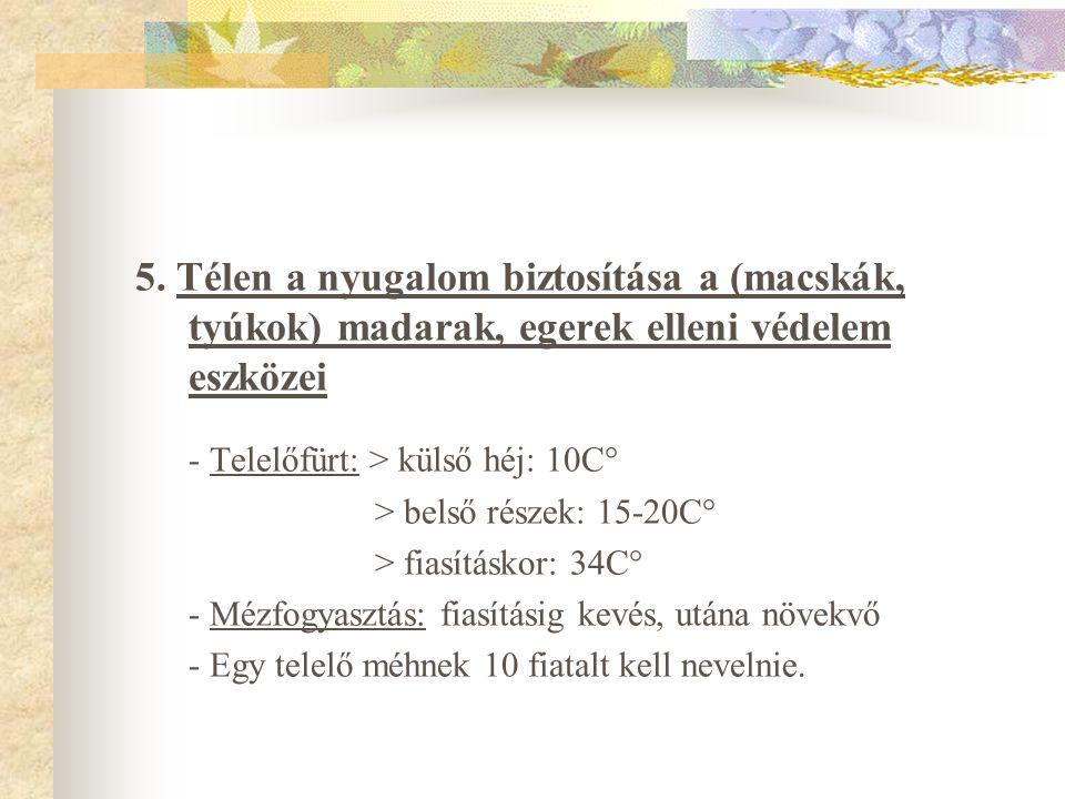 - Telelőfürt: > külső héj: 10C°