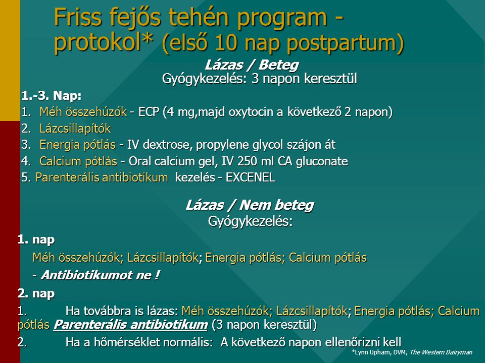 Friss fejős tehén program - protokol* (első 10 nap postpartum)