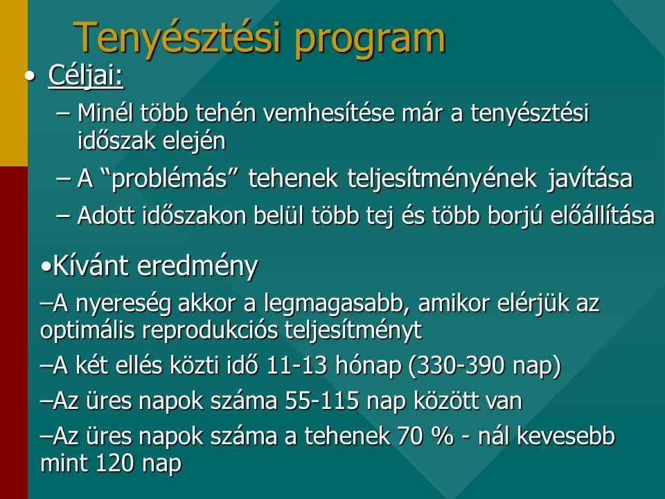 Tenyésztési program Céljai: Kívánt eredmény