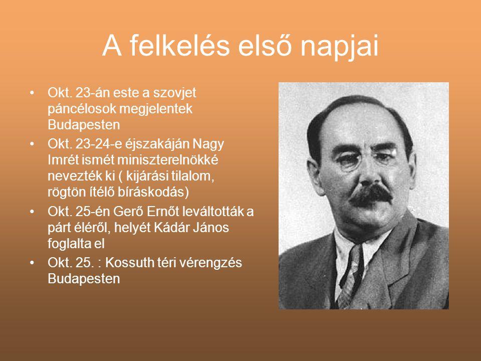A felkelés első napjai Okt. 23-án este a szovjet páncélosok megjelentek Budapesten.