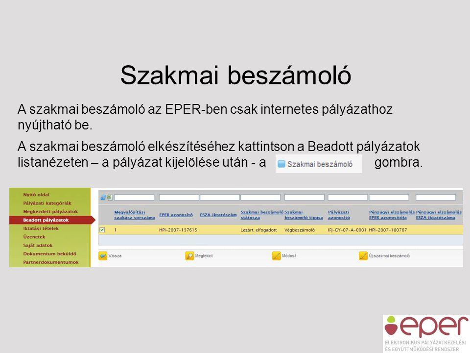 Szakmai beszámoló A szakmai beszámoló az EPER-ben csak internetes pályázathoz nyújtható be.