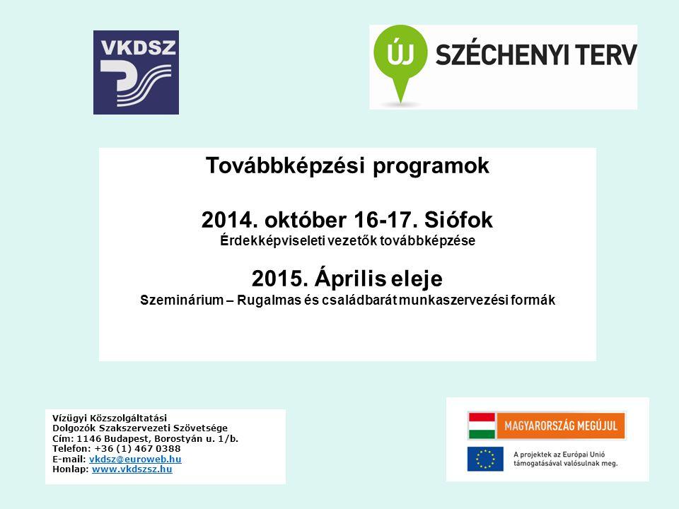 Továbbképzési programok 2014. október 16-17. Siófok