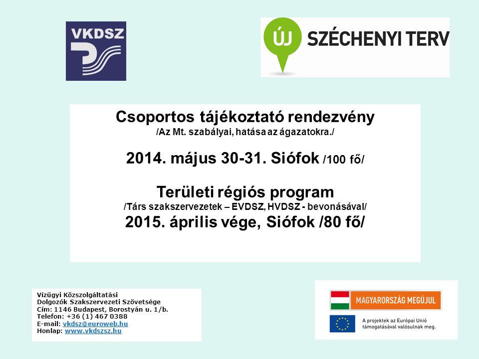 Csoportos tájékoztató rendezvény 2014. május 30-31. Siófok /100 fő/