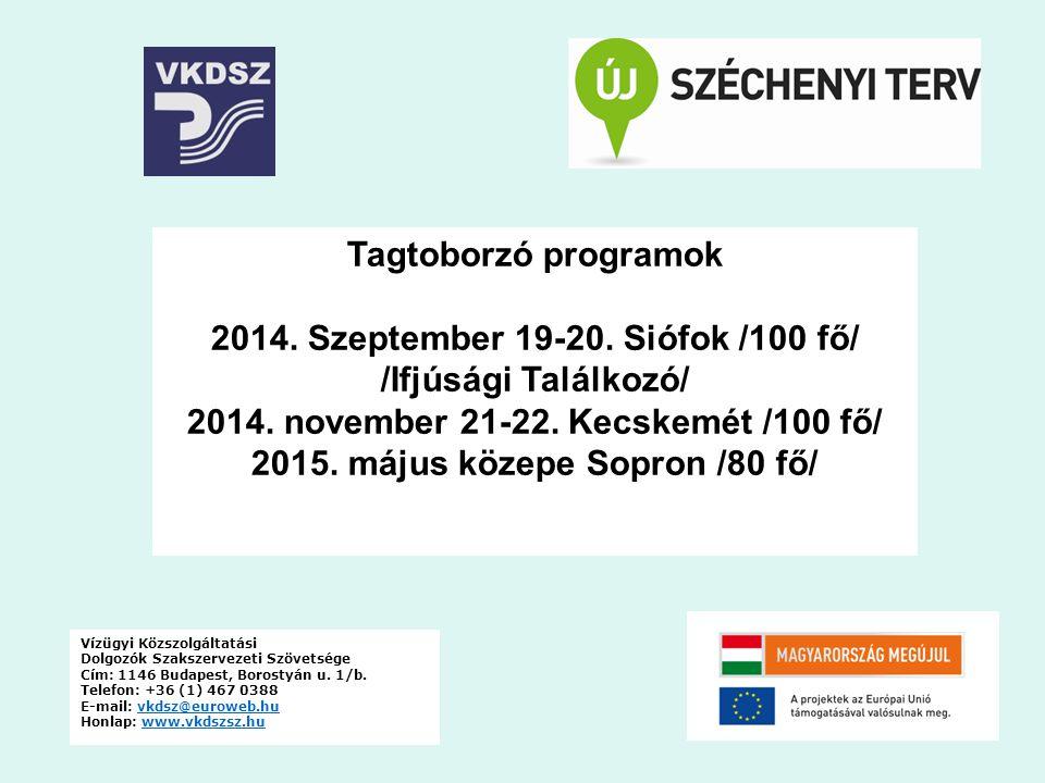 2014. Szeptember 19-20. Siófok /100 fő/ /Ifjúsági Találkozó/