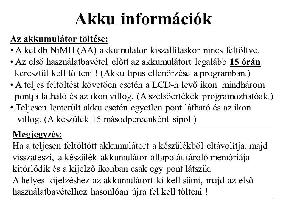 Akku információk Az akkumulátor töltése: