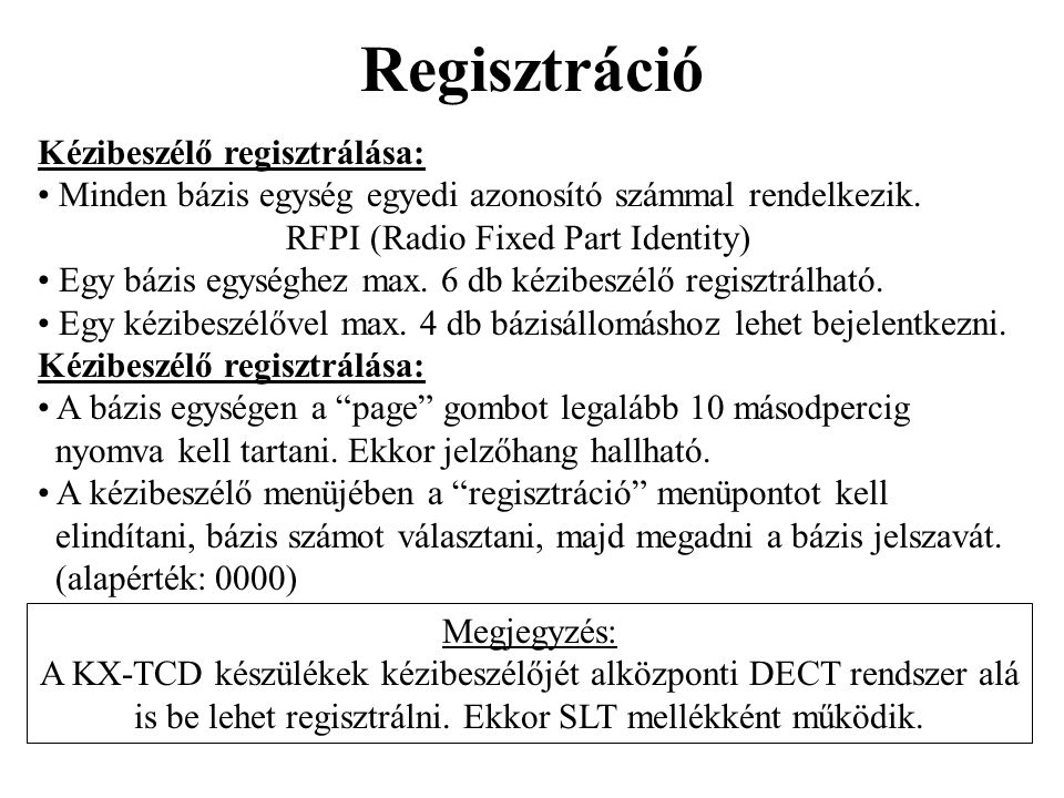 Regisztráció Kézibeszélő regisztrálása: