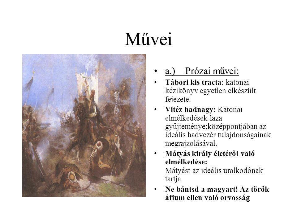 Művei a.) Prózai művei: Tábori kis tracta: katonai kézikönyv egyetlen elkészült fejezete.
