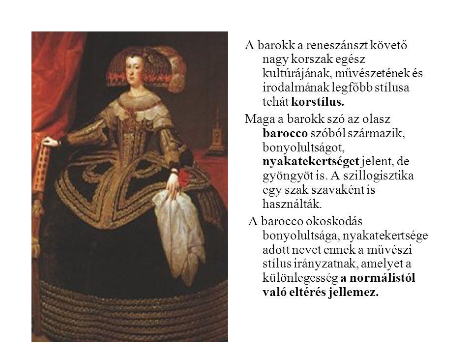 A barokk a reneszánszt követő nagy korszak egész kultúrájának, művészetének és irodalmának legfőbb stílusa tehát korstílus.