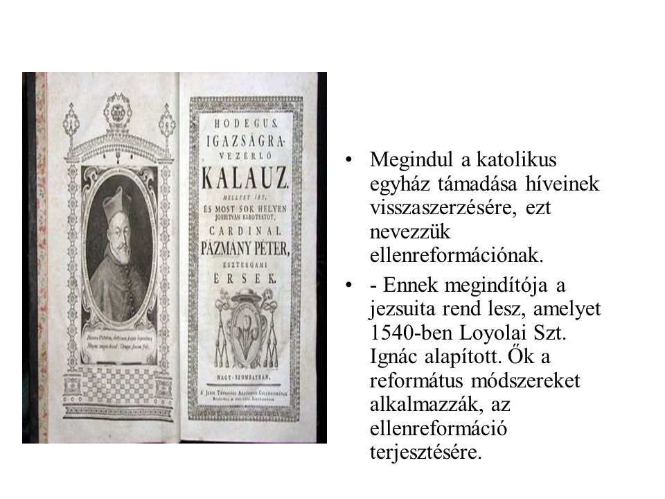 Megindul a katolikus egyház támadása híveinek visszaszerzésére, ezt nevezzük ellenreformációnak.