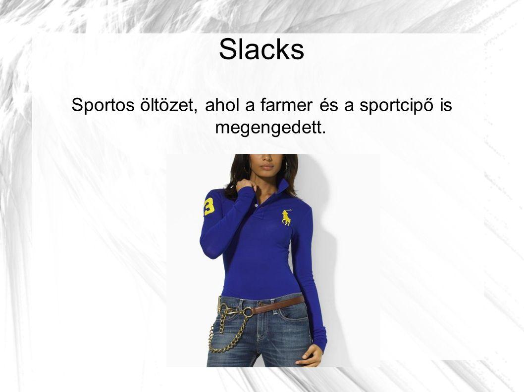 Sportos öltözet, ahol a farmer és a sportcipő is megengedett.
