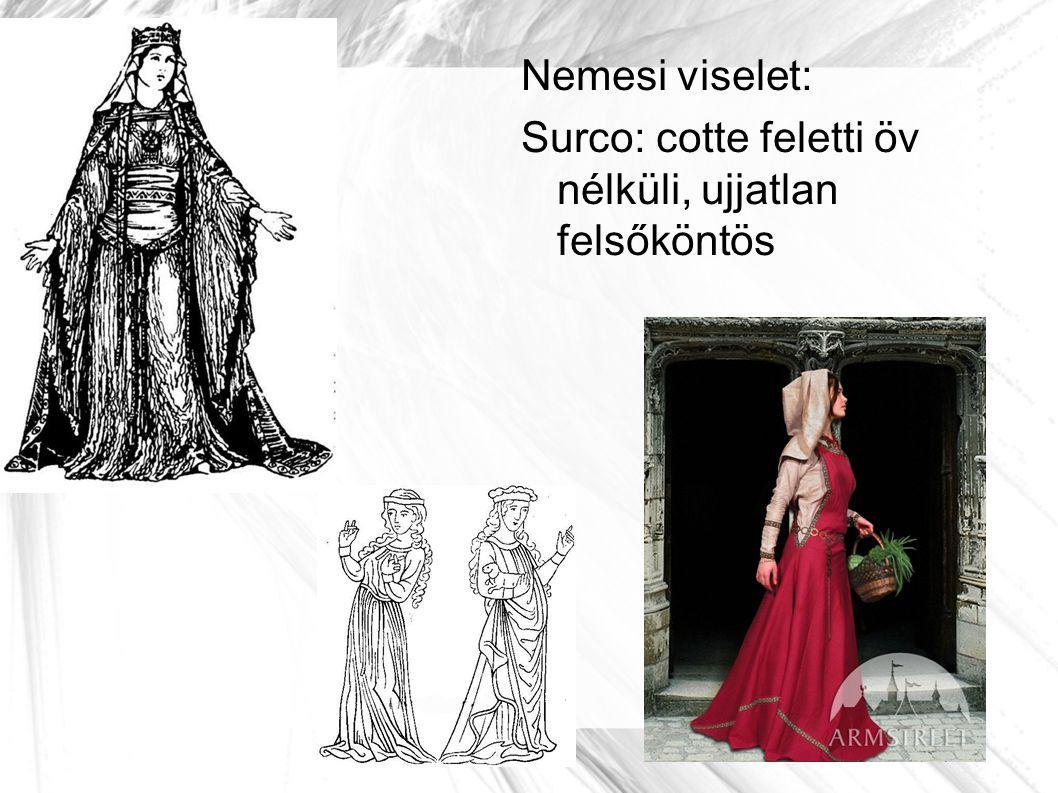 Nemesi viselet: Surco: cotte feletti öv nélküli, ujjatlan felsőköntös