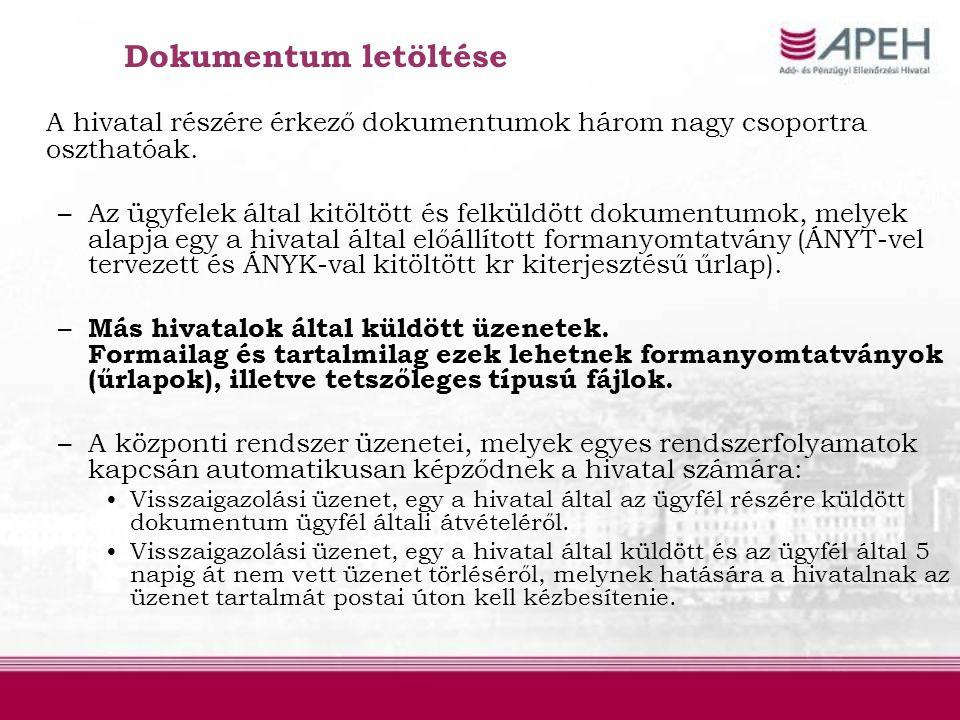 A hivatal részére érkező dokumentumok három nagy csoportra oszthatóak.