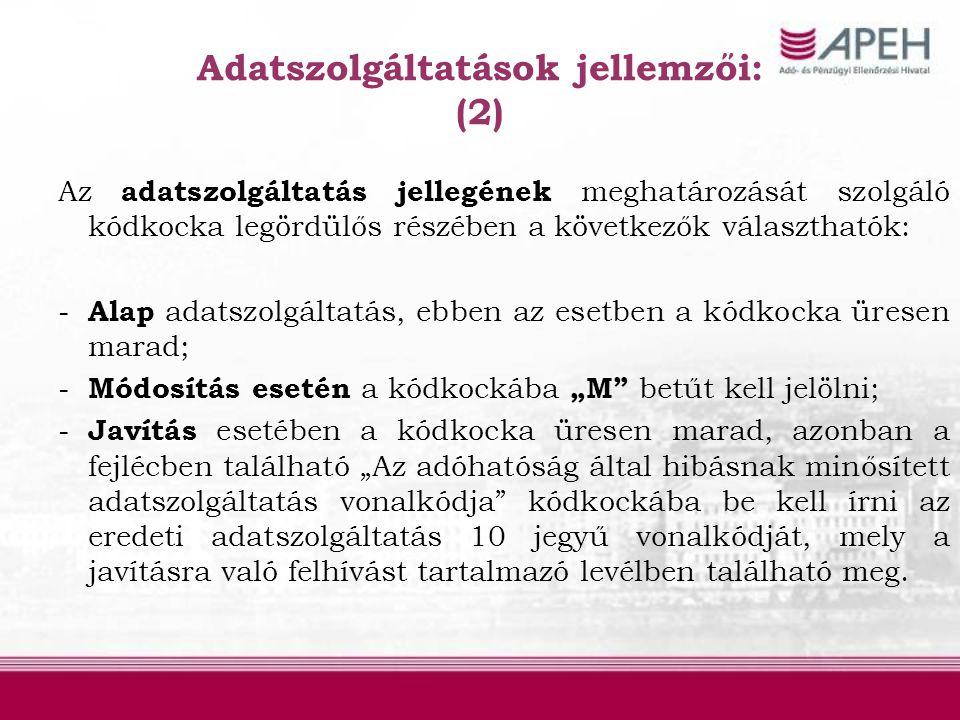 Adatszolgáltatások jellemzői: (2)