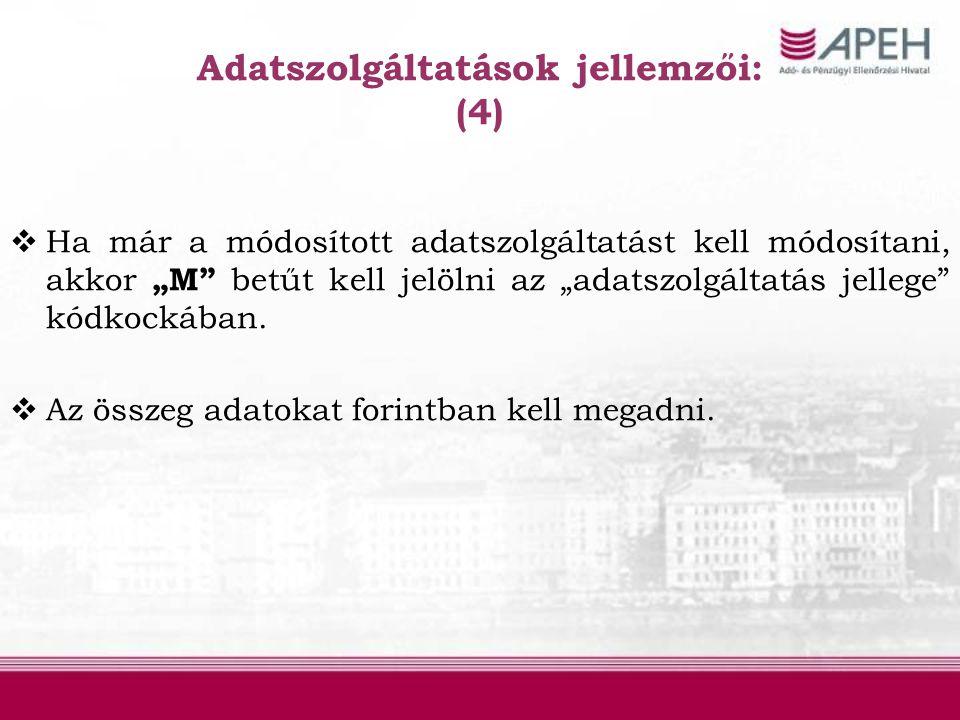 Adatszolgáltatások jellemzői: (4)