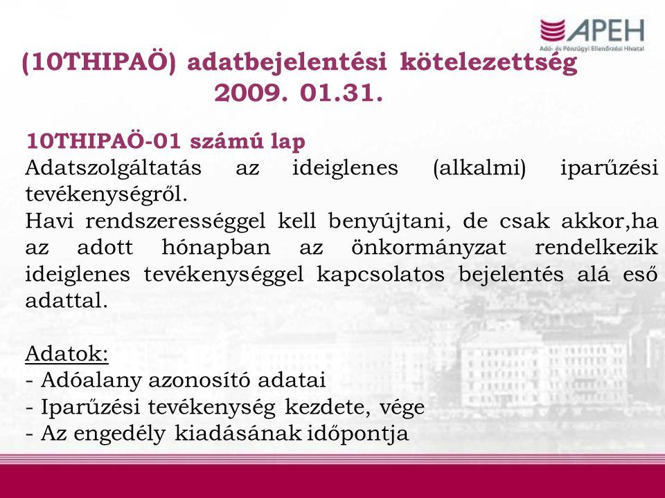 (10THIPAÖ) adatbejelentési kötelezettség 2009. 01.31.
