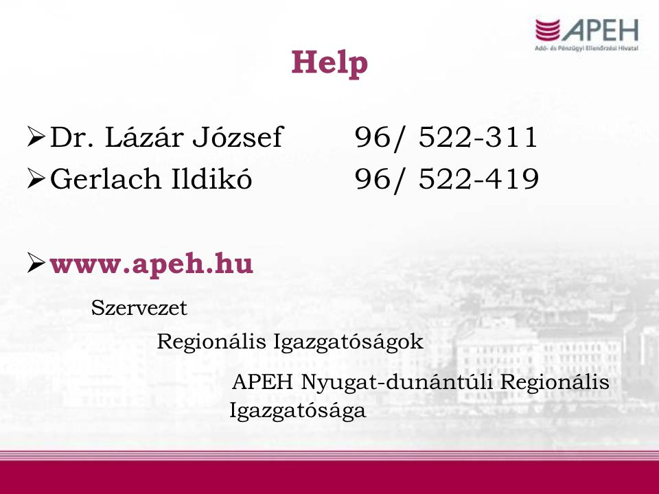 Help Dr. Lázár József 96/ 522-311 Gerlach Ildikó 96/ 522-419