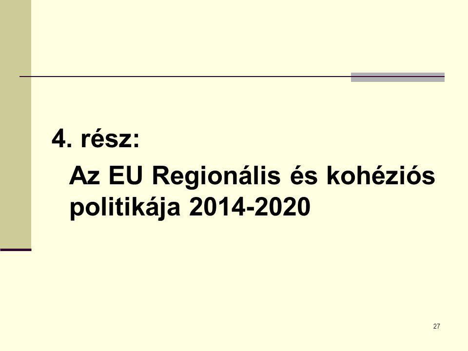 4. rész: Az EU Regionális és kohéziós politikája 2014-2020