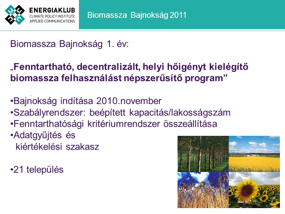Biomassza Bajnokság 1. év: