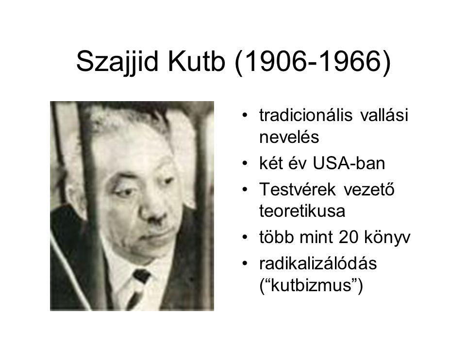 Szajjid Kutb (1906-1966) tradicionális vallási nevelés két év USA-ban