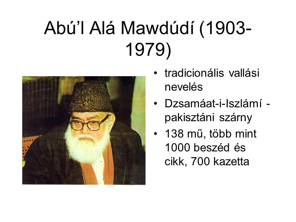 Abú'l Alá Mawdúdí (1903-1979) tradicionális vallási nevelés