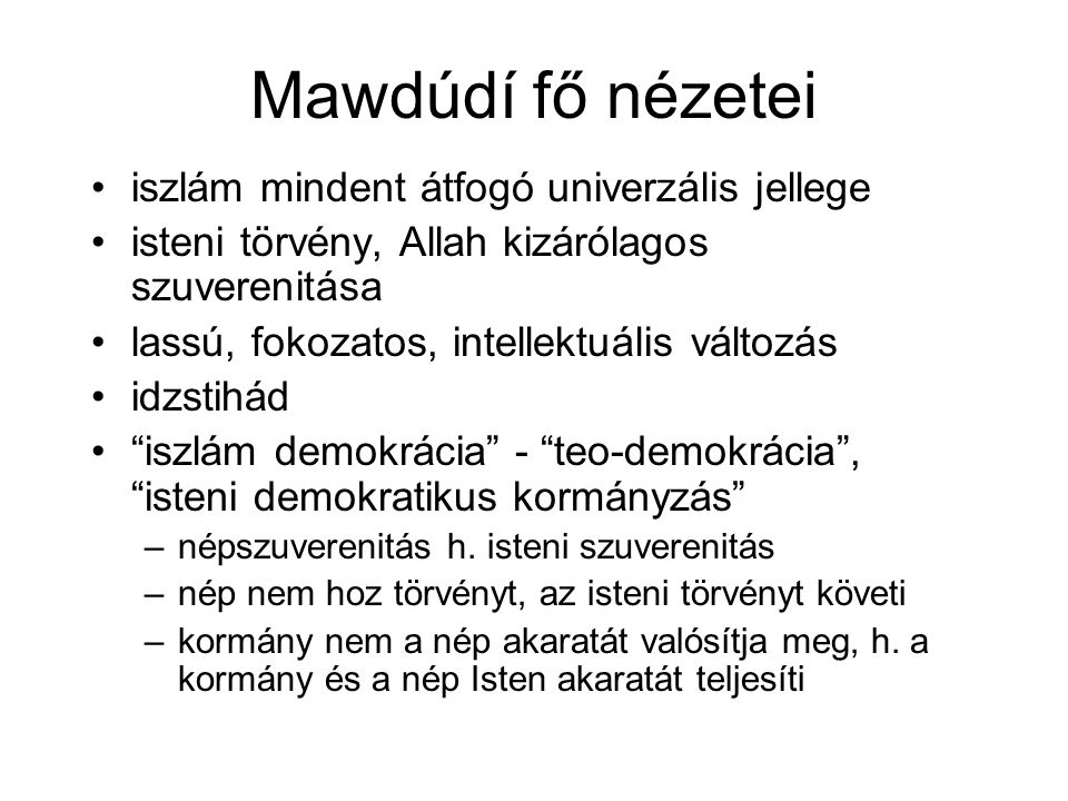 Mawdúdí fő nézetei iszlám mindent átfogó univerzális jellege