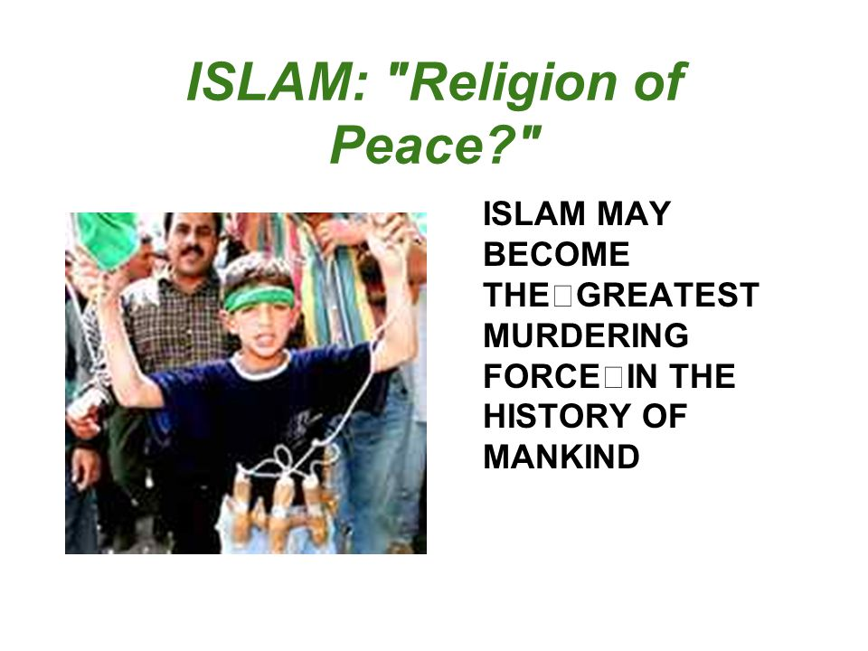 ISLAM: Religion of Peace
