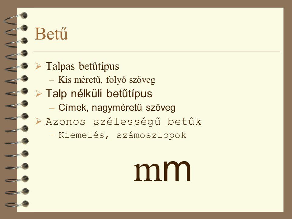 mm Betű Talpas betűtípus Talp nélküli betűtípus