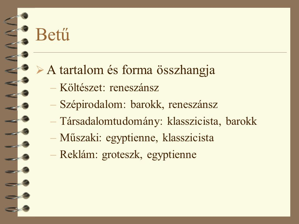 Betű A tartalom és forma összhangja Költészet: reneszánsz