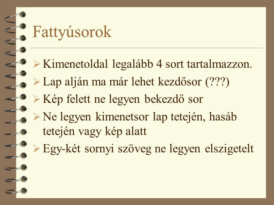 Fattyúsorok Kimenetoldal legalább 4 sort tartalmazzon.
