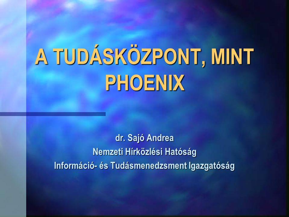 A TUDÁSKÖZPONT, MINT PHOENIX