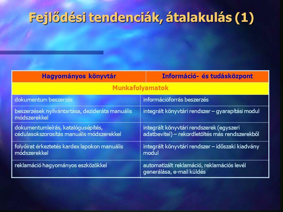 Fejlődési tendenciák, átalakulás (1)