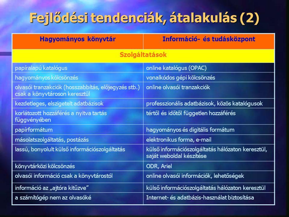 Fejlődési tendenciák, átalakulás (2)